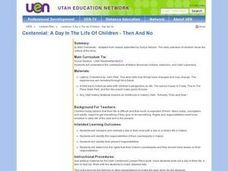 Centennial: A Day In The Life Of Children - Then And Now Lesson Plan