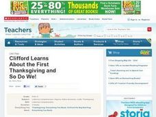 Clifford Learns About the Frist Thanksgiving and So Do We! Lesson Plan