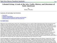 Colonial Living: A Look at the Arts, Crafts, History, and Literature of Early Americans Lesson Plan