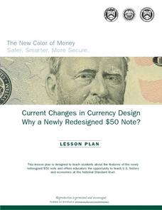 Current Changes in Currency Design: Why A Newly Redesigned $50 Note? Lesson Plan
