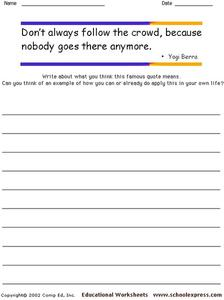 """Don't always follow the crowd, because nobody goes there anymore."" Worksheet"