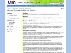 Heritage: Choices - Making the Journey Lesson Plan