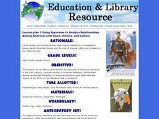 Lesson plan 3 Using Superman to Analyze Relationships Among American Literature, History, and Culture Lesson Plan