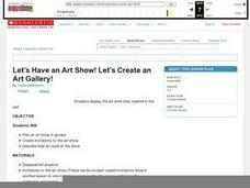 Let's Have an Art Show! Let's Create an Art Gallery! Lesson Plan