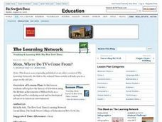 Mom, Where Do TV's Come From? Lesson Plan