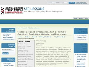 Student Designed Investigations Part 2 – Testable Questions, Predictions, Materials and Procedures Lesson Plan