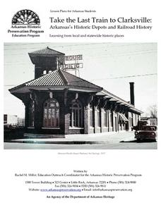 Take the Last Train to Clarksville: Arkansas's Historic Depots and Railroad History Lesson Plan