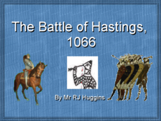 The Battle of Hastings: 1066 Presentation