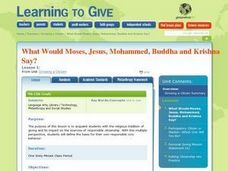 What Would Moses, Jesus, Mohammed, Budha and Krishna Say? Lesson Plan