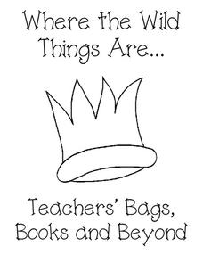 Where the Wild Things Are...Teacher's Bags, Books, and Beyond Worksheet