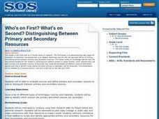 Who's on First? What's on Second? Distinguishing Between Primary And Secondary Resources Lesson Plan