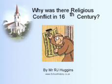 Why Were there Religious Conflicts in the 16th Century? Presentation