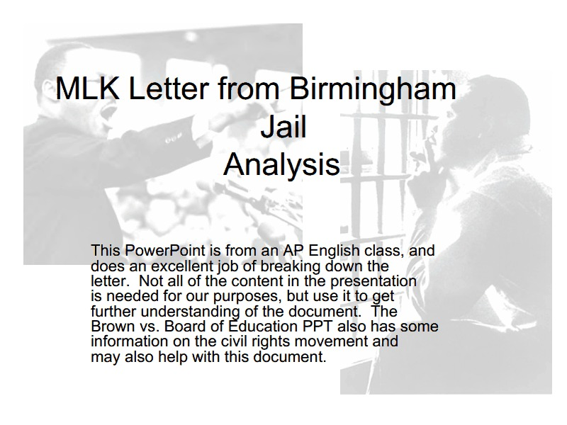 essay on letter from birmingham jail analysis Letter from birmingham jail 1 in the first opening paragraph, martin luther king jr develops sarcasm and irony when he addresses the criticism against his.