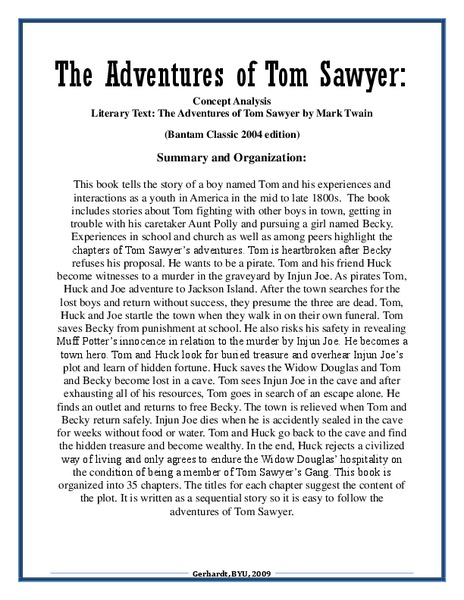 the adventures of toms sawyer essay Mark twain's the adventures of tom sawyer is about a mischievous young boy who carries on under the watchful eye of his aunt polly part trickster, escape artist.