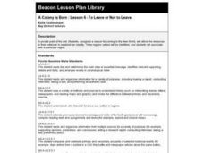 A Colony is Born : Lesson 6 -To Leave or Not to Leave Lesson Plan