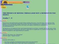 THE PHYSICS OF MOVING THINGS (AND NOT A MOMENTUM TOO SOON!) Lesson Plan