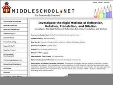 Investigate the Rigid Motions of Reflection, Rotation, Translation, and Dilation Lesson Plan