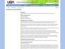 Polymers and Crystals Lesson Plan
