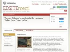 "Thomas Edison's Inventions in the 1900s and Today: From ""New"" to You! Lesson Plan"