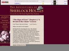 "The Adventures of Sherlock Holmes: ""The Sign of Four"", Chapter 9 ""A Break in the Chain"" Lesson Plan"