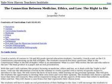 The Connection Between Medicine, Ethics, and Law: The Right to Die Lesson Plan