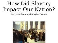 How Did Slavery Impact Our Nation? Lesson Plan