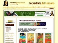 I Have A Dream - Pastel Drawings Lesson Plan