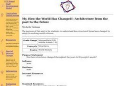 My, How the World Has Changed!--Architecture from the past to the future Lesson Plan