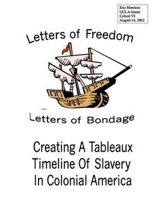 Letters of Freedom-Letters of Bondage; Creating a Tableaux Timeline of Slavery In Colonial America Lesson Plan