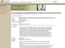 How Perceptions of Cultures Influences Perceptions and Historical Outcomes Lesson Plan