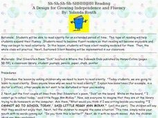Sh-Sh-Sh-Sh-SHHHHHH Reading: A Design for Growing Independence and Fluency Lesson Plan