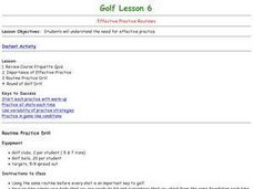 Golf - Lesson 6 - Effective Practice Routines Lesson Plan