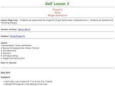 Golf - Lesson 2 - Etiquette, Setup, Weight DistributionGolf - Lesson 2 - Etiquette, Setup, Weight Distribution Lesson Plan