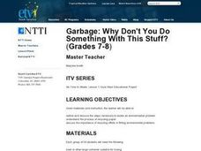 Garbage: Why Don't You Do Something With This Stuff? (Grades 7-8) Lesson Plan