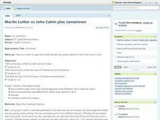 Martin Luther vs. John Calvin plus Jamestown Lesson Plan