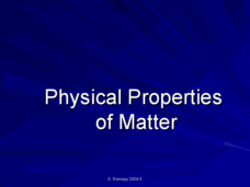 Physical Properties of Matter Presentation
