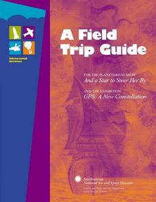 And a Star to Steer Her By:  A Field Trip Guide for the Planetarium Show Lesson Plan