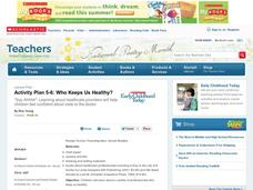 Activity Plan 5-6: Who Keeps Us Healthy? Lesson Plan