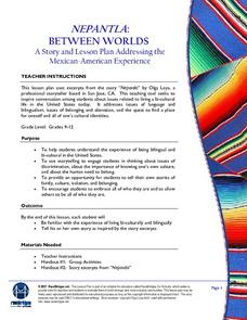 NEPANTLA  BETWEEN WORLDS  :  A Story and Lesson Plan Addressing the  Mexican-American Experience Lesson Plan
