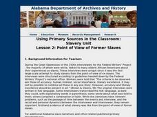 Using Primary Sources in the Classroom:Slavery Unit: Point of View of Former Slaves Lesson Plan