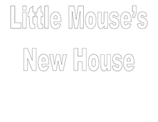 Little Mouse's New House Worksheet