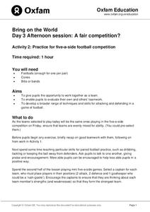 Bring on the World: Practice for Five-a-Side Football Competition Lesson Plan