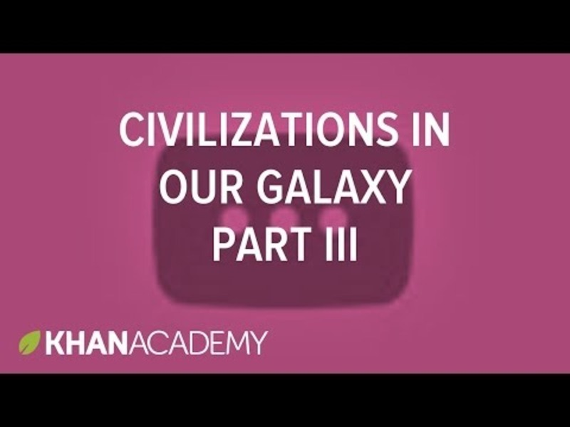 Detectable Civilizations in our Galaxy 3 Video