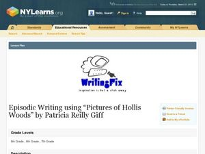 Episodic Writing Using Pictures of Hollis Woods by Patricia Reilly Giff Lesson Plan