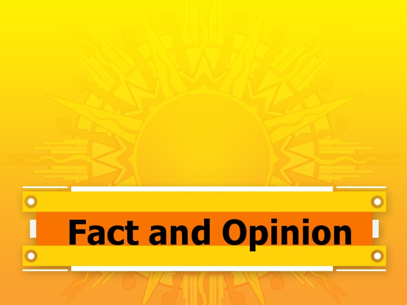 Fact and Opinion Presentation