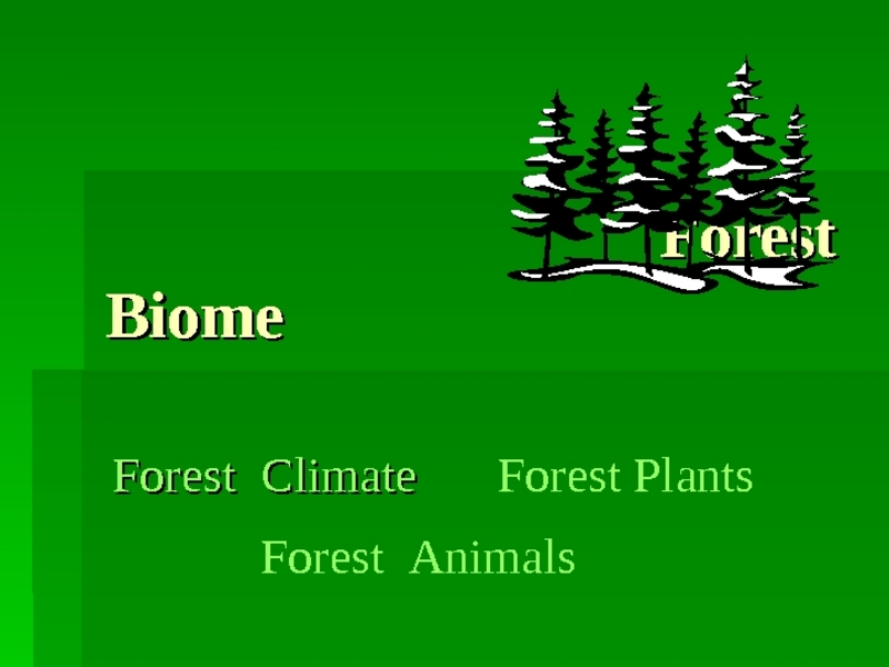 Forest Biome Presentation