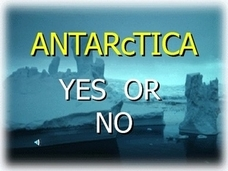 Antarctica: Yes or No Presentation