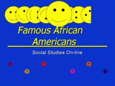 Famous  African Americans,  Presentation