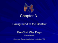 Background to the Conflict: Pre-Civil War Days Presentation