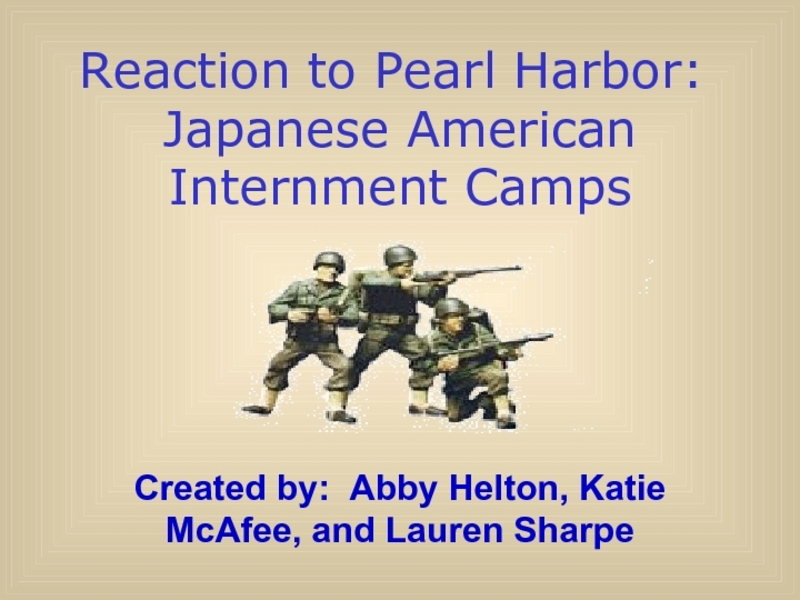 Reaction to Pearl Harbor: Japanese American Internment Camps Presentation